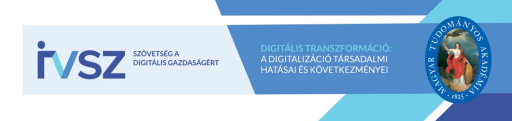 Digitális Transzformáció: A digitalizáció társadalmi hatásai és következményei