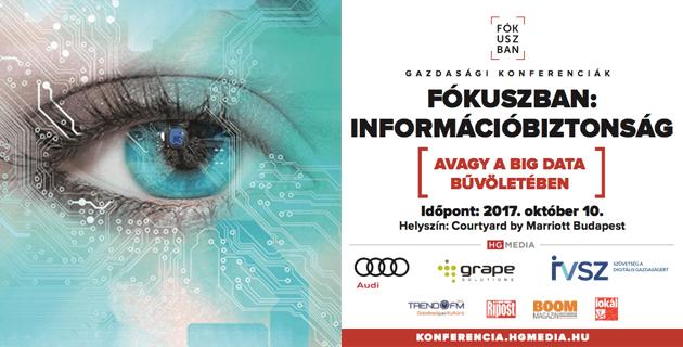 FÓKUSZBAN: Információbiztonság avagy a Big Data bűvöletében