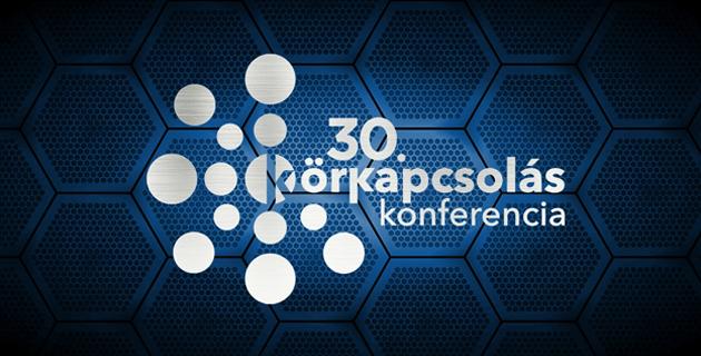 30. Körkapcsolás Konferencia