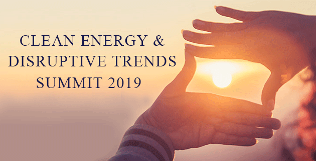 Clean Energy & Disruptive Trends Summit 2019