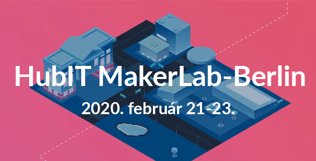 Innoválj felelősségteljesen Berlinben! - HubIT makerlab Berlin