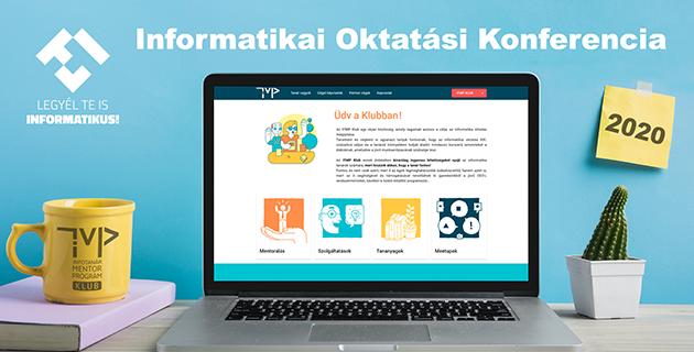 Legyél Te is Informatikus! - Informatikai Oktatási Konferencia 2020