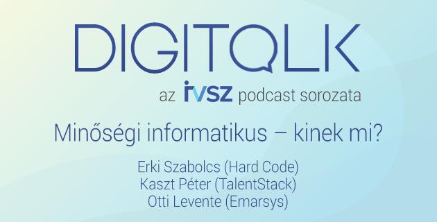 IVSZ DIGITALK Podcast: Minőségi informatikus – kinek mi?