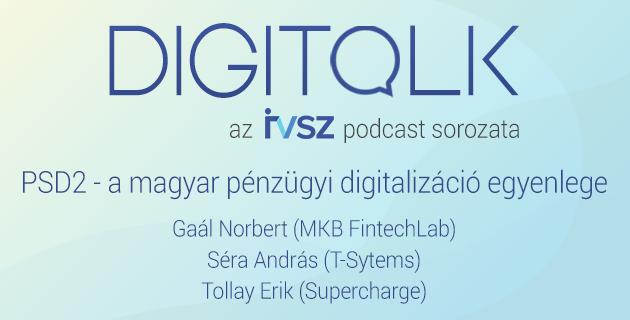 IVSZ DIGITALK PODCAST - PSD2 - a magyar pénzügyi digitalizáció egyenlege