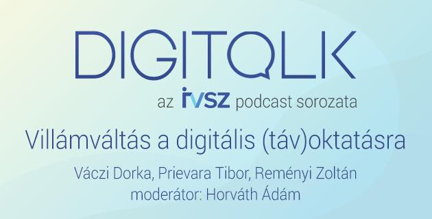 IVSZ DIGITALK PODCAST: villámváltás a digitális (táv)oktatásra