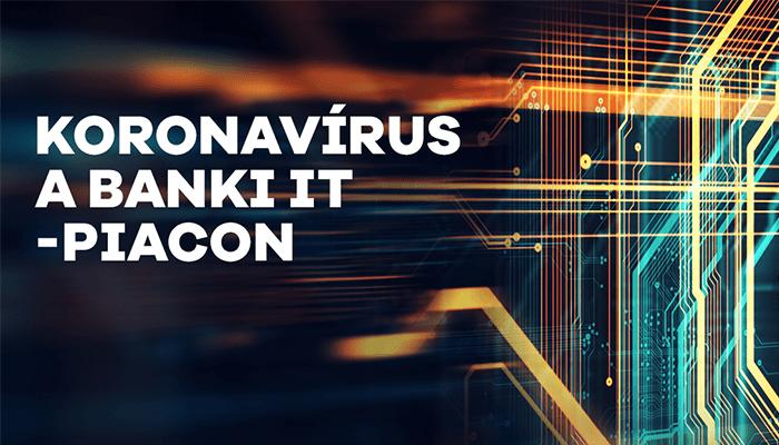 Financial and Corporate IT: Koronavírus a pénzintézeteknél