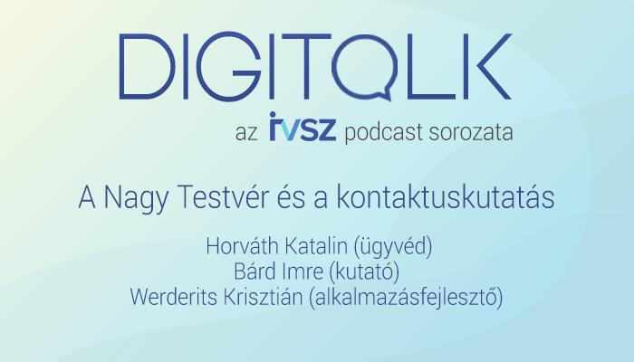 IVSZ DIGITALK Podcast: A Nagy Testvér és a kontaktuskutatás