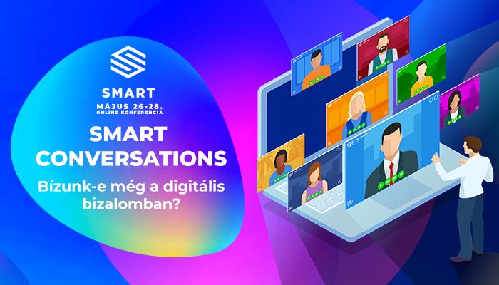SMART Conversations - Bízunk-e még a digitális bizalomban?