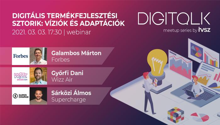DIGITALK Webinar: Digitális termékfejlesztési sztorik - Víziók és adaptációk