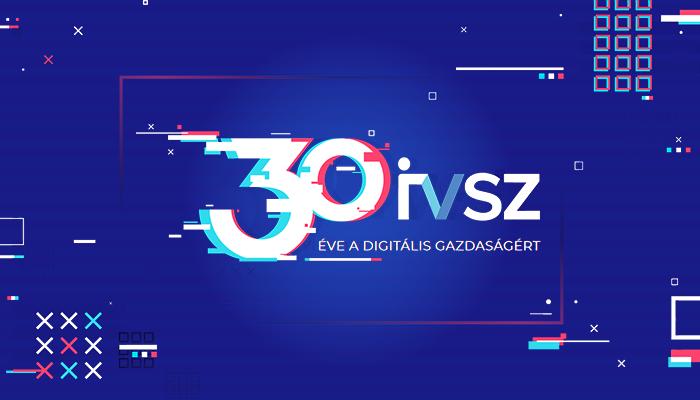 IVSZ - 30 éve a digitális gazdaságért