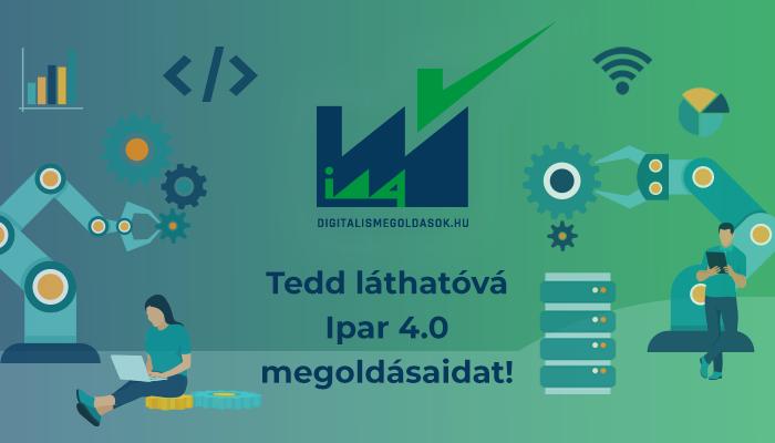 digitalismegoldasok.hu - Tedd láthatóvá digitális, Ipar 4.0 megoldásaidat!